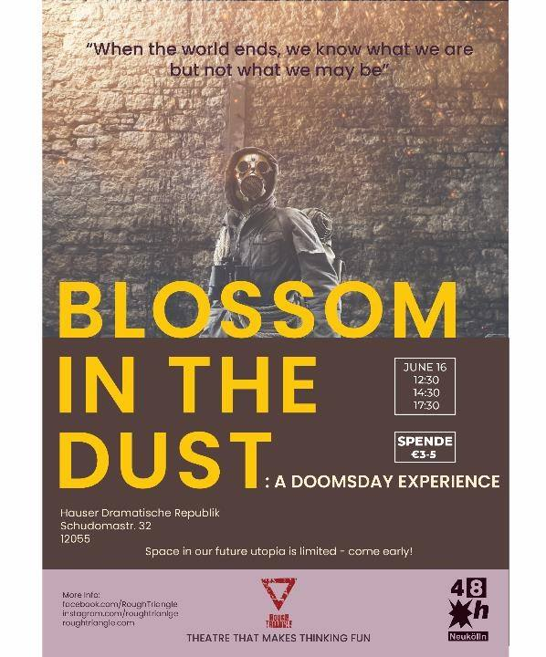 Blossom in the dust: A Doomsday Experience